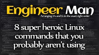 Download 8 super heroic Linux commands that you probably aren't using Video