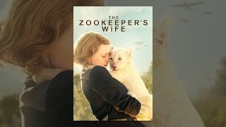 Download The Zookeeper's Wife Video