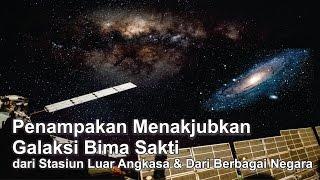 Download Menakjubkan Galaksi Bima Sakti dari Stasiun Luar Angkasa dan dari Berbagai Negara Video