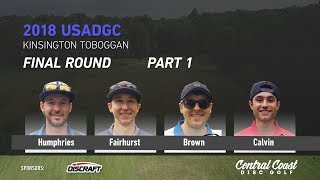 Download 2018 USADGC - Final Round - Part 1 - Humphries, Fairhurst, Brown, Calvin Video