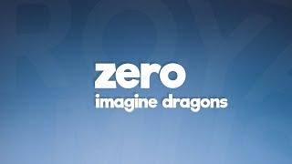 Download Imagine Dragons - Zero (Lyrics) 🎵 Video