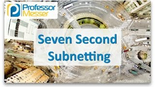 Download Professor Messer - Seven Second Subnetting Video