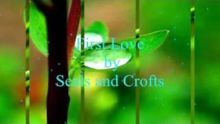 Download Seals & Crofts - First Love (w/ lyrics) Video