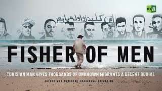 Download Fisher of Men. Tunisian man gives hundreds of unknown migrants a decent burial Video