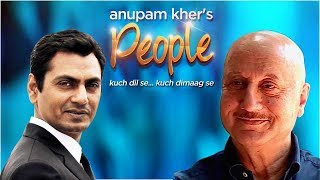 Download Anupam Kher's 'People' With Nawazuddin Siddiqui   Exclusive Interview Video