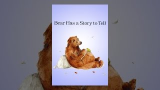 Download Bear Has a Story to Tell Video