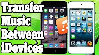 Download Transfer Music From iPhone To iPhone iPad and iPod Touch With Or Without Computer Video