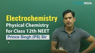 Download Electrochemistry | Physical Chemistry | Class 12th NEET | Prince Singh (PS) Sir (ETOOSINDIA) Video