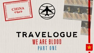 Download Travelogue - We Are Blood | Part 1: China Video