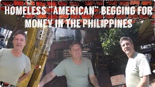 "Download Homeless ""American"" expat begging for money in The Philippines.. Video"