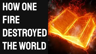 Download How One Fire Set Humanity Back 1,000 Years... Video