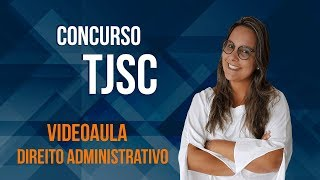 Download Concurso TJSC 2018: Aula de Direito Administrativo Video