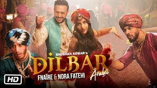 Download Dilbar Arabic Version | Fnaire Feat. Nora Fatehi Video