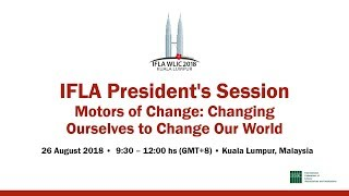 Download IFLA WLIC 2018: IFLA President's Session Video