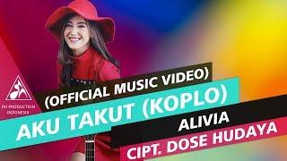 Download Alivia - Aku Takut Versi Koplo (Official Video Music) Video
