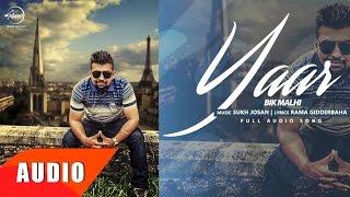 Download Yaar | Bik Malhi | Full Audio Song | latest Punjabi Song 2016 | Speed Records Video
