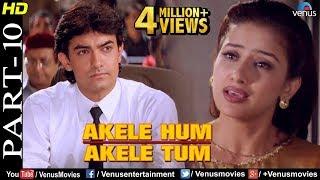 Download Akele Hum Akele Tum - Part 10   Aamir Khan & Manisha Koirala   90's Superhit Romantic Movie Video