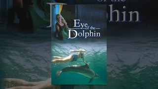 Download Eye of the Dolphin Video