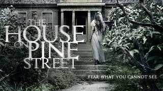 Download The House On Pine Street Official Trailer Video