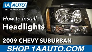 Download How to Install Replace Headlights 2007-14 Chevy Suburban 1500 Buy Quality Auto Parts at 1AAuto Video