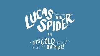 Download Lucas the Spider - Its Cold Outside Video