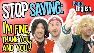 Download Stop Saying ″I'm Fine″ - Speak English Like a Native! Video