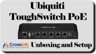 Download Ubiquiti ToughSwitch PoE Unboxing and Setup Video