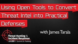Download Using Open Tools to Convert Threat Intelligence into Practical Defenses: Threat Hunting Summit 2016 Video