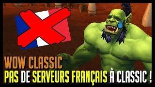 Download PAS DE SERVEURS FRANÇAIS POUR WOW CLASSIC ! - WOW CLASSIC Video