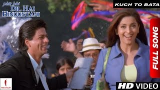Download Kuch To Bata | Full Song | Phir Bhi Dil Hai Hindustani | Shah Rukh Khan, Juhi Chawla Video