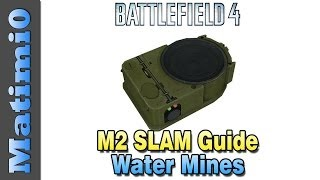 Download M2 SLAM Guide - Water Mines & Tank Claymore - Battlefield 4 Video
