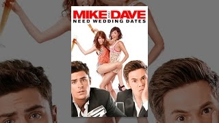 Download Mike and Dave Need Wedding Dates Video