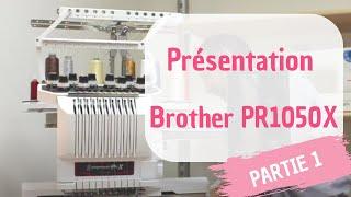 Download #1 machine à broder Brother PR1050X - présentation génerale Video