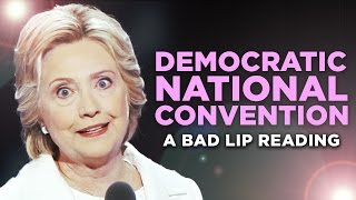 Download ″DEMOCRATIC NATIONAL CONVENTION″ — A Bad Lip Reading Video