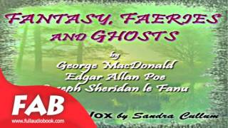 Download Fantasy, Faeries and Ghosts Full Audiobook by VARIOUS by Fantasy Fiction Video