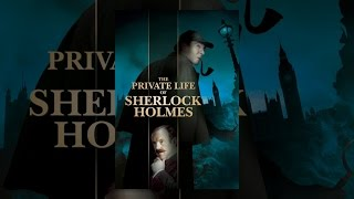 Download The Private Life of Sherlock Holmes Video