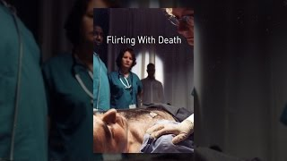 Download Flirting With Death Video