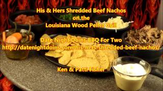 Download His & Hers Shredded Beef Nachos on the Louisiana Pellet Grill Video