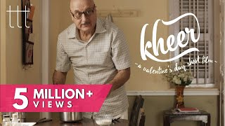 Download KHEER | Anupam Kher | Nominated for Jio Filmfare Awards 2018 | TTT Video