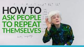 Download Polite English: How to ask people to repeat themselves Video