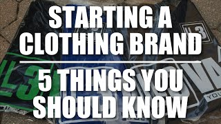 Download Starting A Clothing Brand | 5 Things You Should Know Video