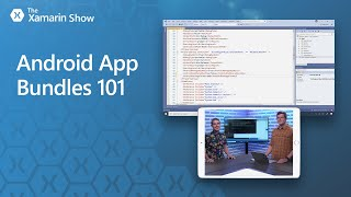 Download Android App Bundles 101   The Xamarin Show Video