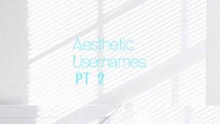 AESTHETIC USERNAMES • PT 1 Free Download Video MP4 3GP M4A - TubeID Co