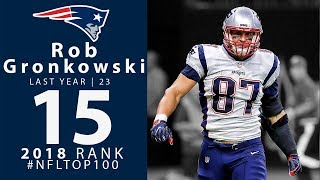 Download #15: Rob Gronkowski (TE, Patriots) | Top 100 Players of 2018 | NFL Video