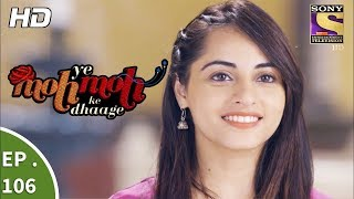 Download Yeh Moh Moh Ke Dhaage - ये मोह मोह के धागे - Ep 106 - 15th August, 2017 Video