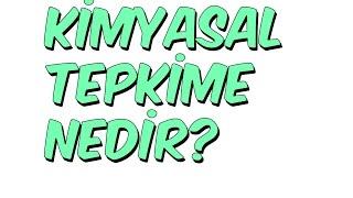 Download 8dk'da KİMYASAL TEPKİME NEDİR Video