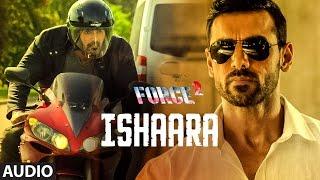 Download ISHAARA Full Audio | Force 2 | Amaal Mallik Armaan Malik | John Abraham, Sonakshi Sinha | T-Series Video