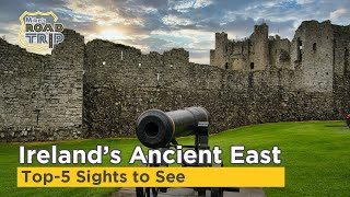 Download Ireland Ancient East Top-5 Sights to See! | Things to do in Ireland's Ancient East Video