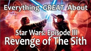 Download Everything GREAT About Star Wars: Episode III - Revenge of The Sith! Video