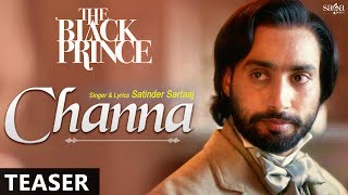 Download Teaser : Channa | Satinder Sartaaj | The Black Prince | New Punjabi Song 2017 | Coming on 17th June Video